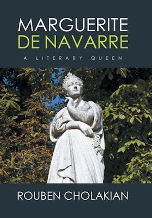 Bog, hardback Marguerite De Navarre: A Literary Queen af Rouben Cholakian