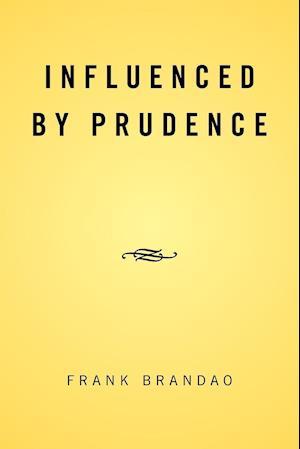 Bog, hæftet Influenced by Prudence af Frank Brandao
