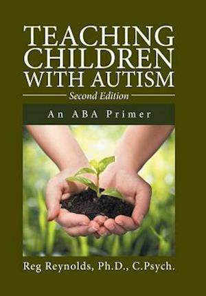 Teaching Children with Autism: An ABA Primer