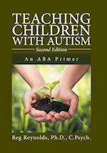 Teaching Children with Autism: An ABA Primer af Ph.D. C.Psych. Reynolds