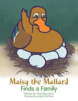 Bog, paperback Maisy the Mallard Finds a Family af Tonya Bowersox
