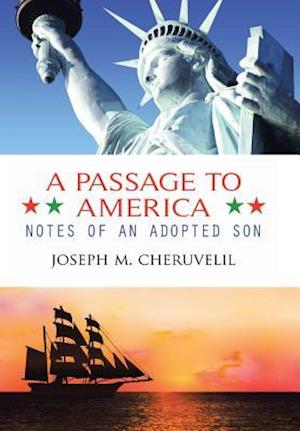 Bog, hardback A Passage to America: Notes of an Adopted Son af Joseph M. Cheruvelil