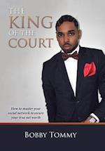 The King of the Court: How to master your social network to secure your true net worth af Bobby Tommy
