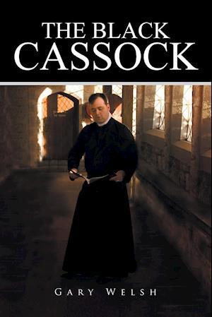 Bog, hæftet The Black Cassock af Gary Welsh
