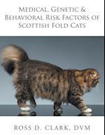 Medical, Genetic & Behavioral Risk Factors of Scottish Fold Cats