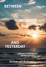 Between Tomorrow and Yesterday