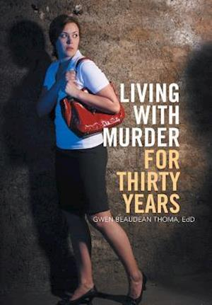 Living with Murder for Thirty Years