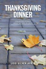 Thanksgiving Dinner: Collected Stories About Women in Crisis af Lois Silver- Avrin