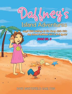 Bog, hæftet Daffney's Island Adventures: Laugh With Daffney: As The Funny Little Utila Bay Island Caribbean Girl Is At It Again! af Faye Whitefield Carlton