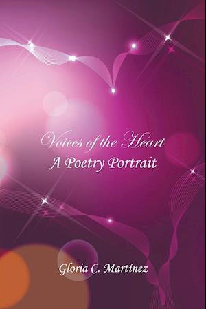 Bog, hæftet Voices of the Heart: A Poetry Portrait af Gloria  C. Martinez