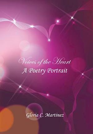 Bog, hardback Voices of the Heart: A Poetry Portrait af Gloria  C. Martinez