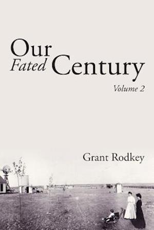 Bog, hæftet Our Fated Century: Volume 2 af Grant Rodkey