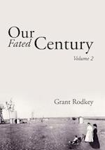 Our Fated Century: Volume 2