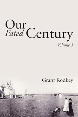 Our Fated Century: Volume 3