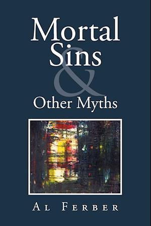 Bog, hæftet Mortal Sins & Other Myths af Al Ferber