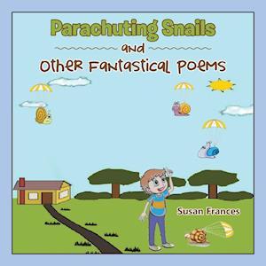 Bog, paperback Parachuting Snails and Other Fantastical Poems af Susan Frances