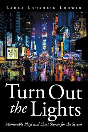 Turn Out the Lights: Memorable Plays and Short Stories for the Screen