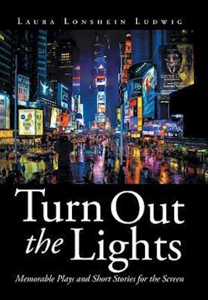 Bog, hardback Turn Out the Lights: Memorable Plays and Short Stories for the Screen af Laura Lonshein Ludwig