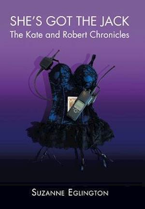 Bog, hardback She's got the Jack: The Kate and Robert Chronicles af Suzanne Eglington