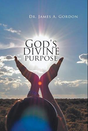 Bog, hæftet God's divine purpose af Dr. James A. Gordon