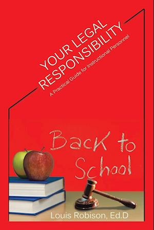 Your Legal Responsibility: A Practical Guide for Instructional Personnel