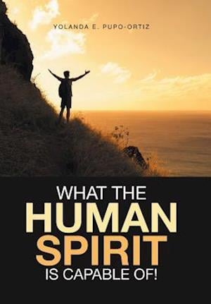 What the Human Spirit Is Capable Of!