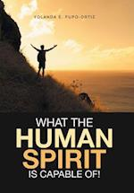 What the Human Spirit Is Capable Of! af Yolanda E. Pupo-Ortiz