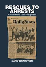 Rescues to Arrests: A Peace Officer's Career Through Verse af Mark Cleavenger