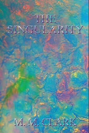 Bog, hæftet The Singularity af M. M. Clark