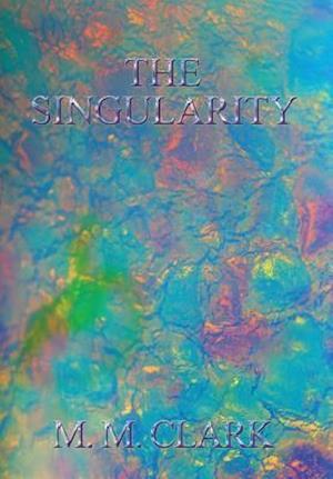 Bog, hardback The Singularity af M. M. Clark