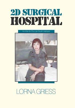Bog, hardback 2D Surgical Hospital: An Khe to Chu Lai South Vietnam af Lorna Griess