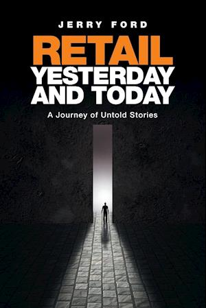 Bog, hæftet Retail Yesterday and Today: A Journey of Untold Stories af Jerry Ford