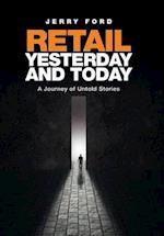 Retail Yesterday and Today: A Journey of Untold Stories af Jerry Ford