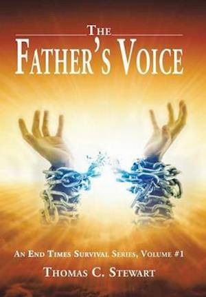 Bog, hardback The Father's Voice: An End Times Survival Series, Volume #1 af Thomas C. Stewart