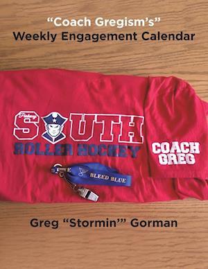 """Coach Gregism's"" Weekly Engagement Calendar"