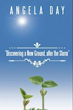 Discovering a New Ground, After the Storm