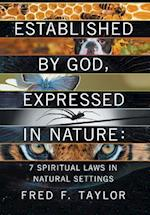 Established by God, Expressed in Nature: 7 Spiritual Laws in Natural Settings