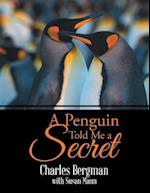 A Penguin Told Me a Secret