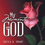 My Moments with God