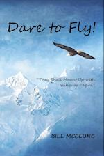 Dare to Fly!