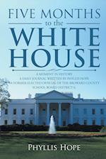 FIVE MONTHS TO THE WHITE HOUSE: A MOMENT IN HISTORY