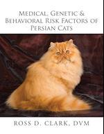 Medical, Genetic & Behavioral Risk Factors of Persian Cats