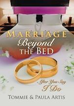 Marriage Beyond the Bed: After You Say I Do
