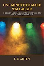 One Minute to Make 'Em Laugh!: 50 Comedy Monologues, With Award Winners, Plus 10 Short Commercials