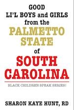 Good Li'l Boys and Girls from the Palmetto State of South Carolina
