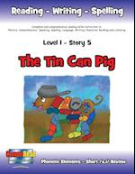 Level 1 Story 5-The Tin Can Pig: I Will Respect The Environment By Keeping Our Surroundings Cleaner