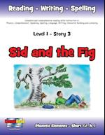 Level 1 Story 3-Sid and the Fig: I Will Be Kind When I Train My Pet