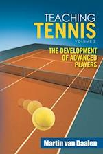 Teaching Tennis Volume 2: The Development of Advanced Players