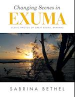 Changing Scenes in Exuma: Scenic Photos of Great Exuma, Bahamas