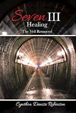 Seven III-Healing: The Veil Removed